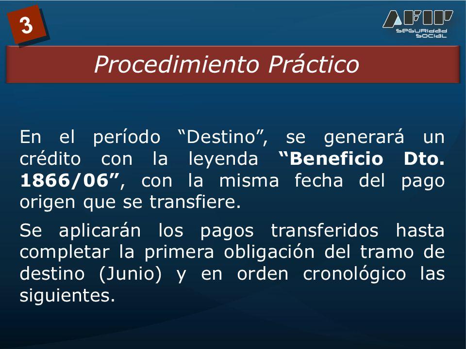 3 Procedimiento Práctico En el período Destino , se generará un crédito con la leyenda Beneficio Dto.