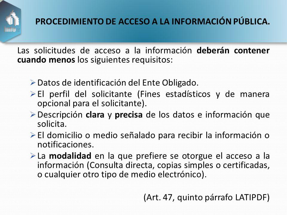 Las solicitudes de acceso a la información deberán contener cuando menos los siguientes requisitos:  Datos de identificación del Ente Obligado.