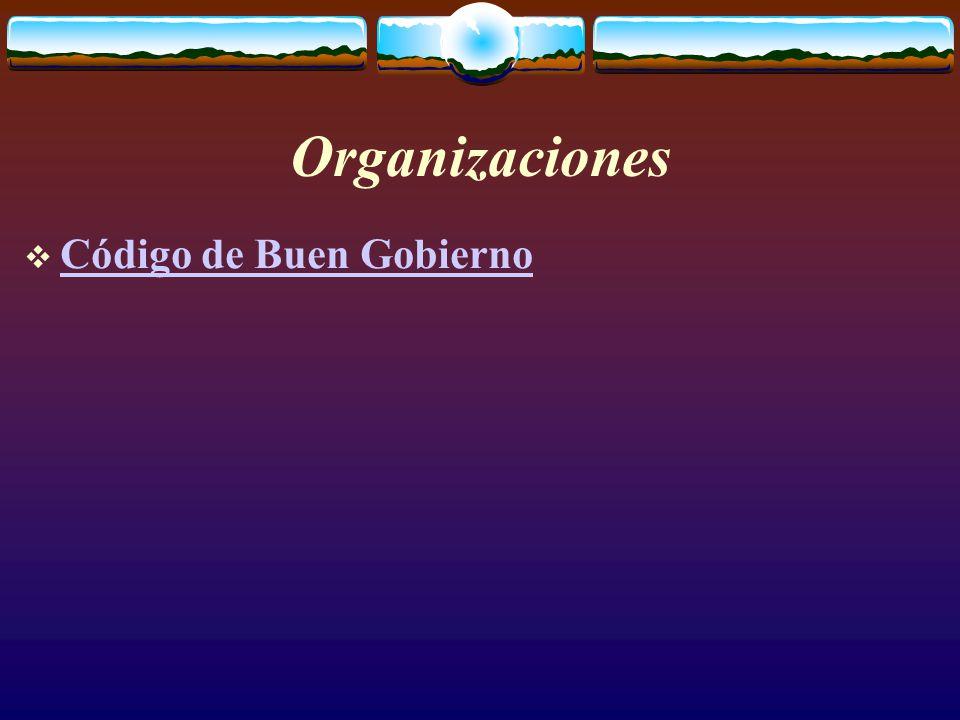 Organizaciones  Código de Buen Gobierno Código de Buen Gobierno