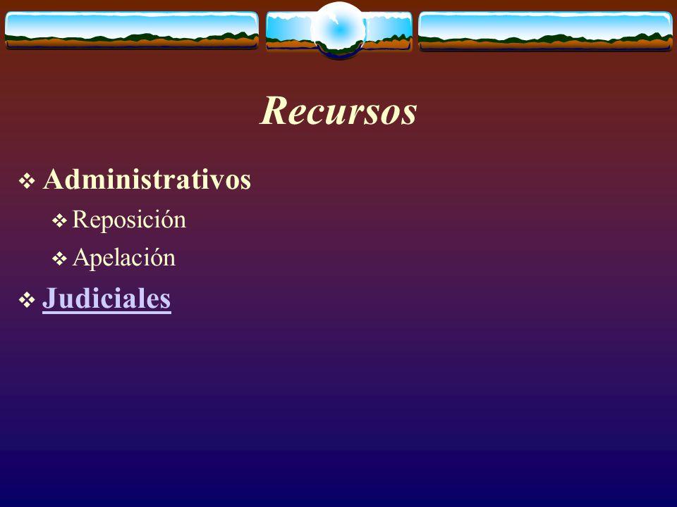 Recursos  Administrativos  Reposición  Apelación  Judiciales Judiciales
