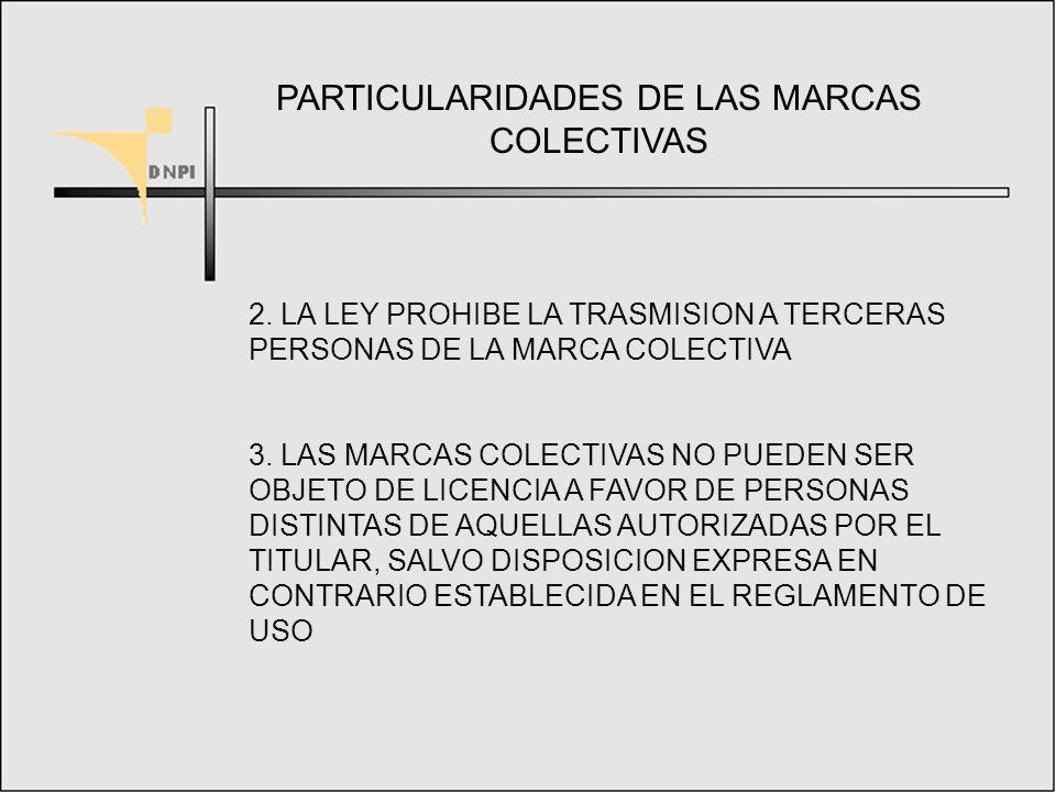 PARTICULARIDADES DE LAS MARCAS COLECTIVAS 1.
