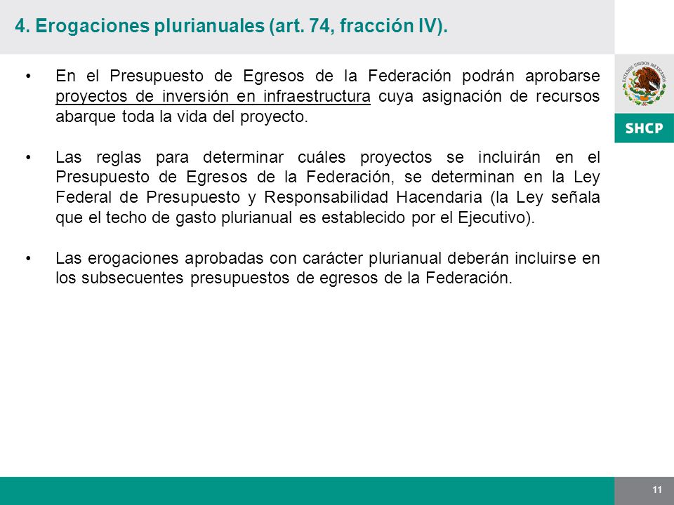 11 4. Erogaciones plurianuales (art. 74, fracción IV).