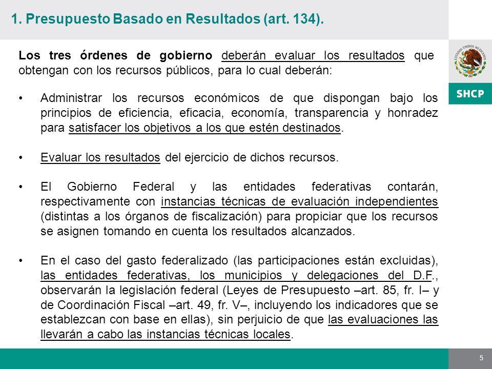 5 1. Presupuesto Basado en Resultados (art. 134).