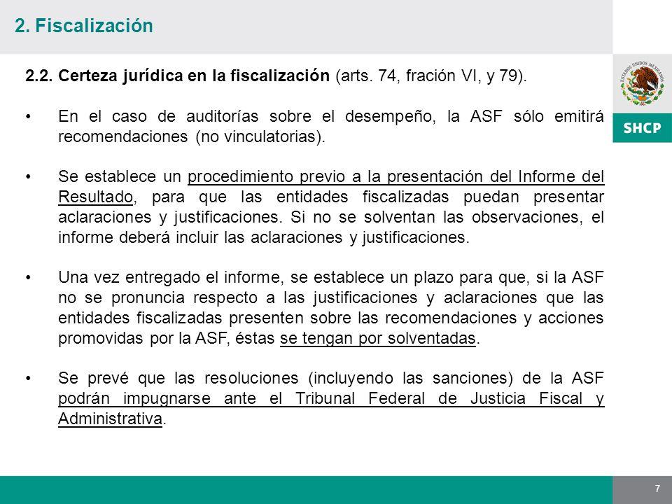 7 2.2. Certeza jurídica en la fiscalización (arts.