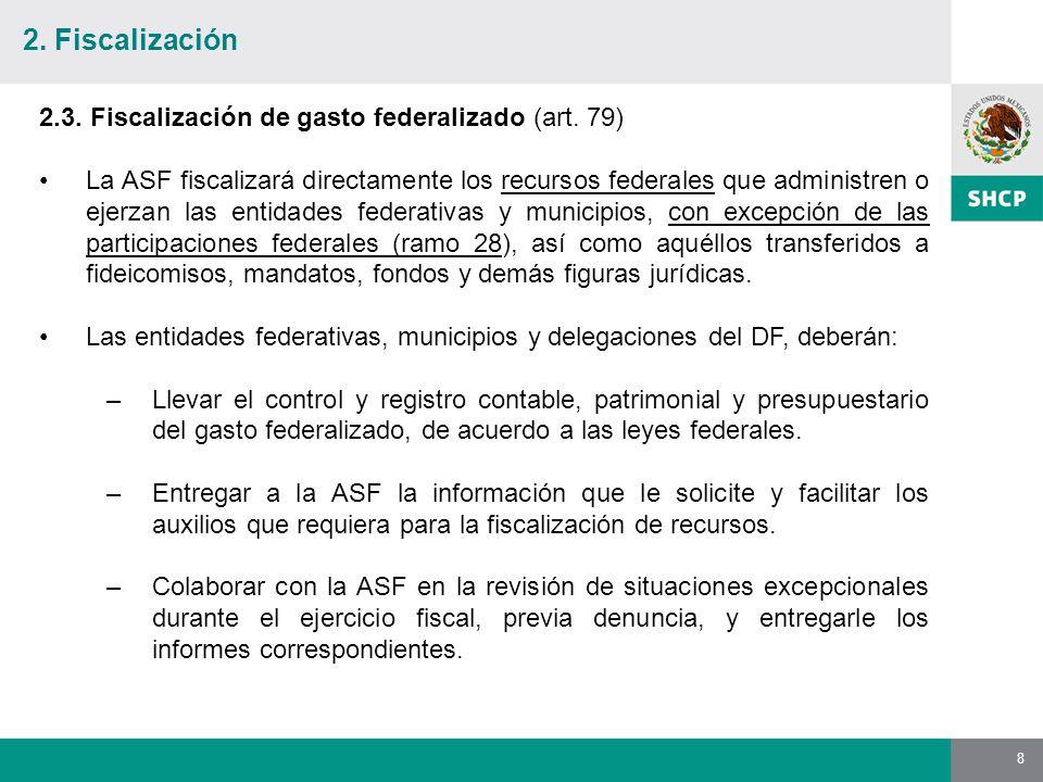 8 2.3. Fiscalización de gasto federalizado (art.