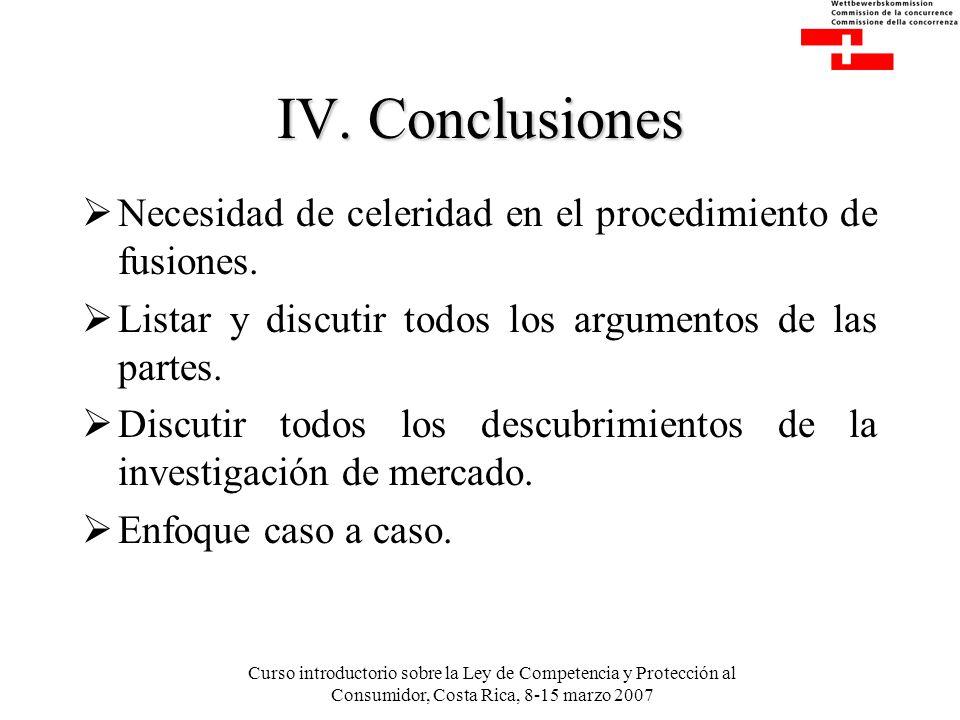 Curso introductorio sobre la Ley de Competencia y Protección al Consumidor, Costa Rica, 8-15 marzo 2007 IV.