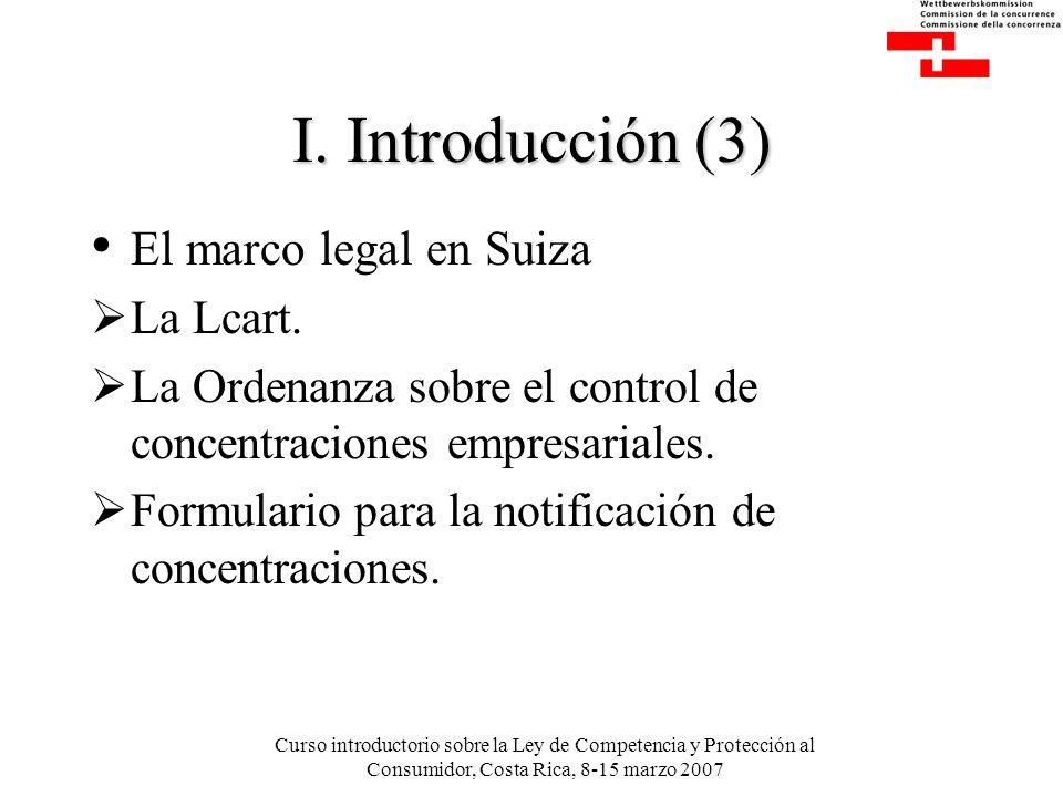 Curso introductorio sobre la Ley de Competencia y Protección al Consumidor, Costa Rica, 8-15 marzo 2007 I.