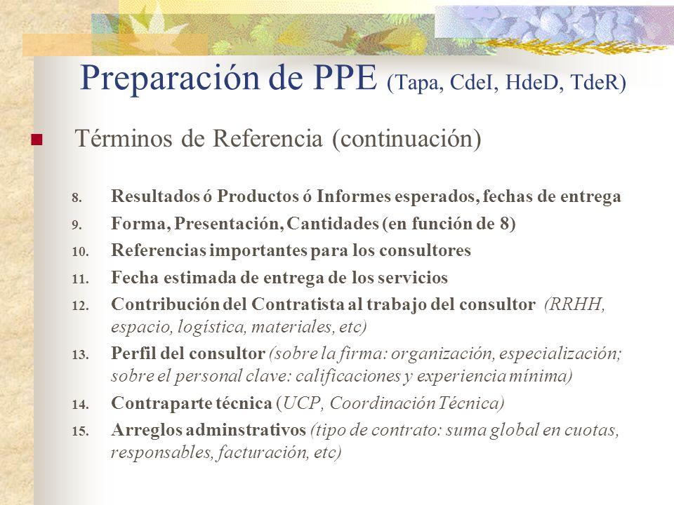 Preparación de PPE (Tapa, CdeI, HdeD, TdeR) Términos de Referencia (continuación) 8.