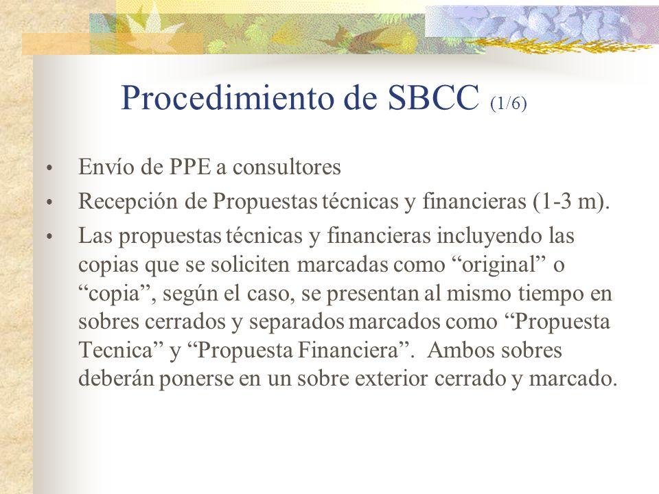 Procedimiento de SBCC (1/6)  Envío de PPE a consultores  Recepción de Propuestas técnicas y financieras (1-3 m).