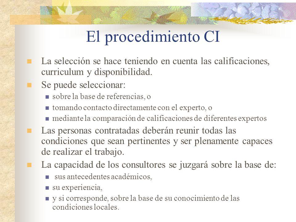 El procedimiento CI La selección se hace teniendo en cuenta las calificaciones, curriculum y disponibilidad.