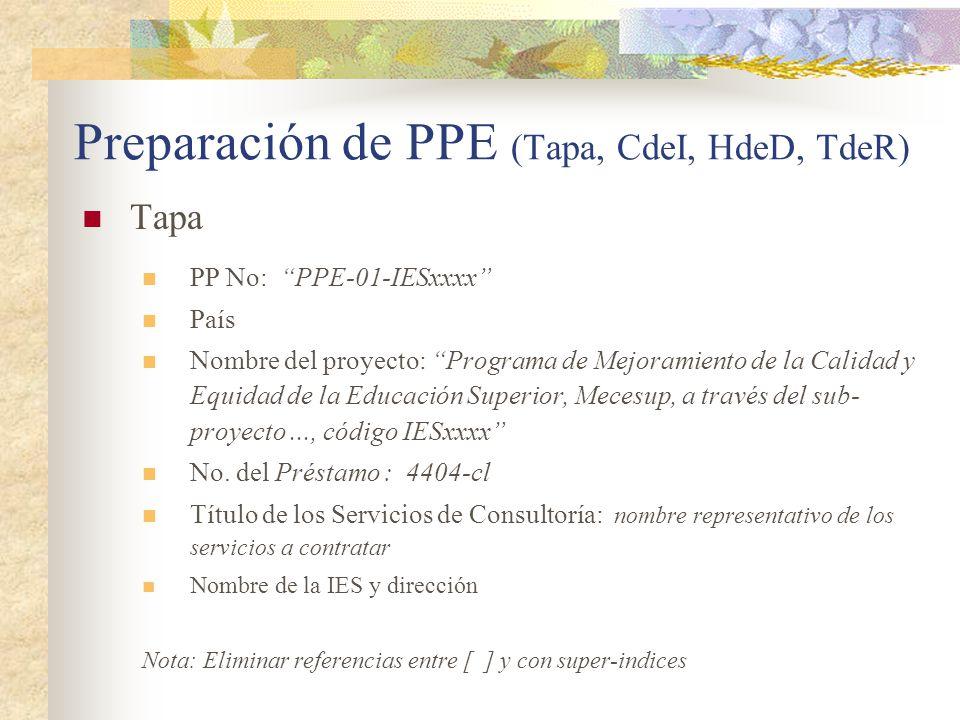 Preparación de PPE (Tapa, CdeI, HdeD, TdeR) Tapa PP No: PPE-01-IESxxxx País Nombre del proyecto: Programa de Mejoramiento de la Calidad y Equidad de la Educación Superior, Mecesup, a través del sub- proyecto..., código IESxxxx No.