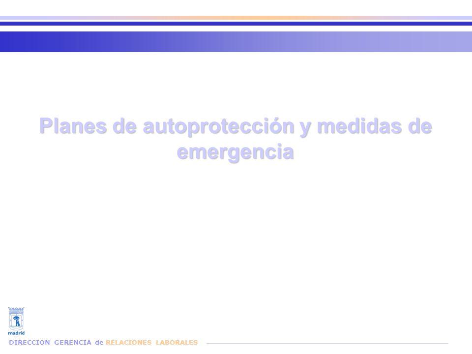 Planes de autoprotección y medidas de emergencia DIRECCION GERENCIA de RELACIONES LABORALES