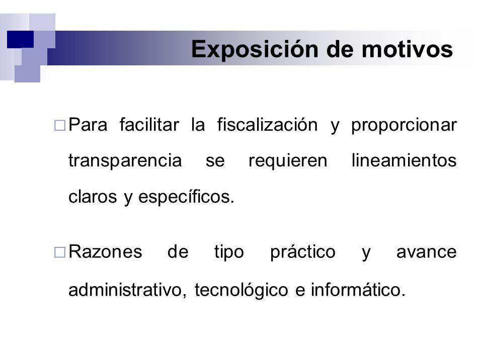 Exposición de motivos  Razones de tipo práctico y avance administrativo, tecnológico e informático.