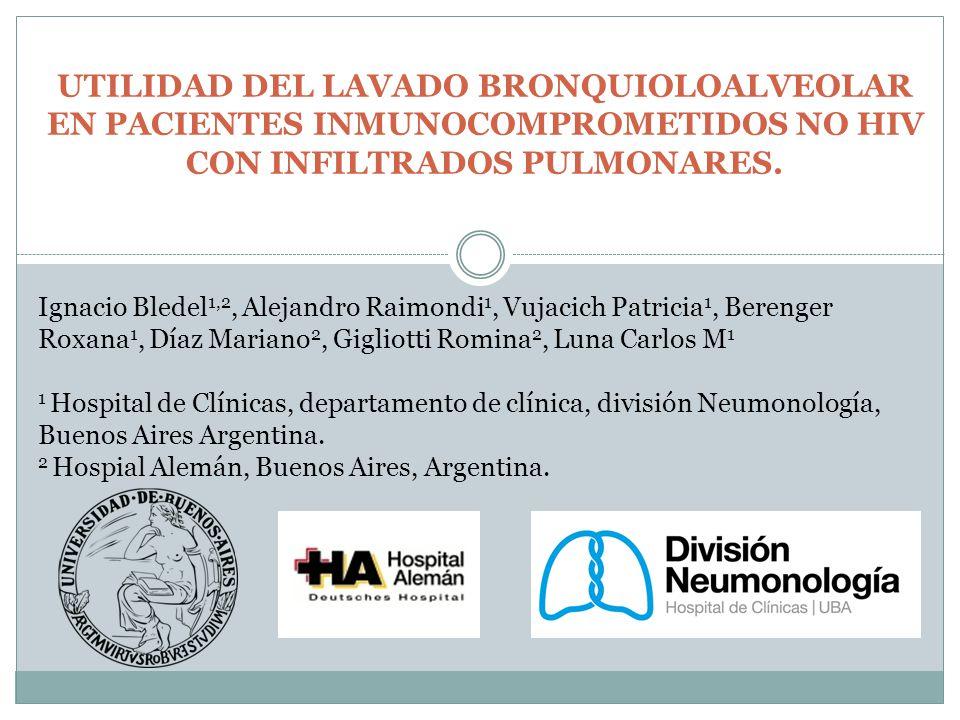 UTILIDAD DEL LAVADO BRONQUIOLOALVEOLAR EN PACIENTES INMUNOCOMPROMETIDOS NO HIV CON INFILTRADOS PULMONARES.