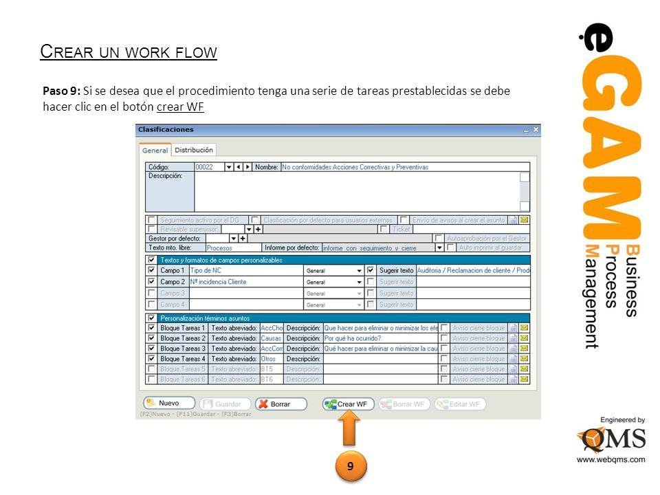 C REAR UN WORK FLOW Paso 9: Si se desea que el procedimiento tenga una serie de tareas prestablecidas se debe hacer clic en el botón crear WF 9