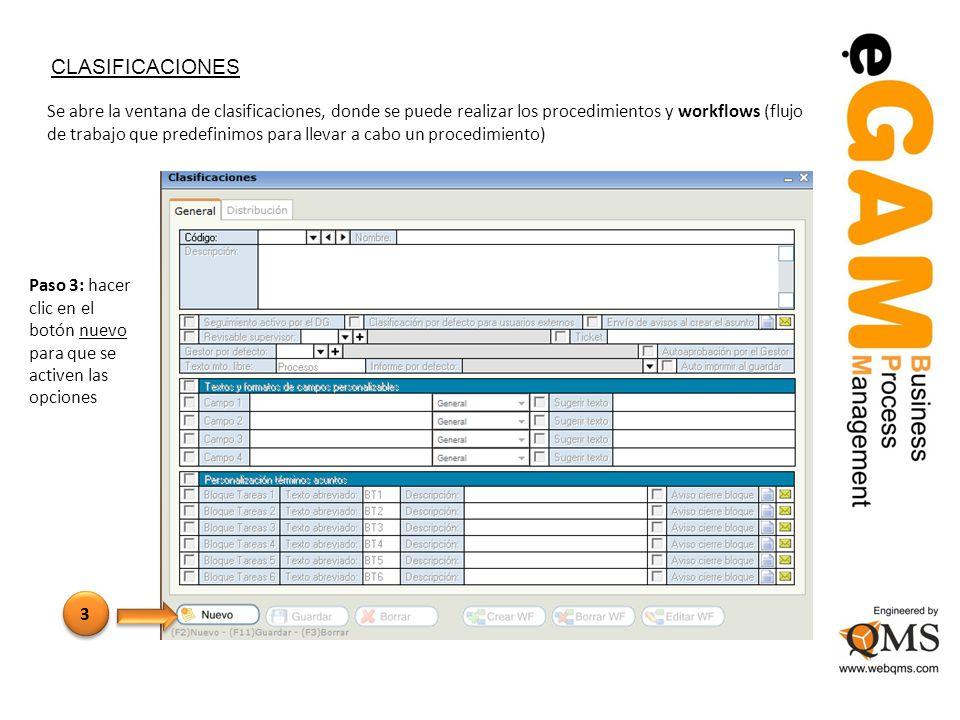 CLASIFICACIONES Se abre la ventana de clasificaciones, donde se puede realizar los procedimientos y workflows (flujo de trabajo que predefinimos para llevar a cabo un procedimiento) Paso 3: hacer clic en el botón nuevo para que se activen las opciones 3