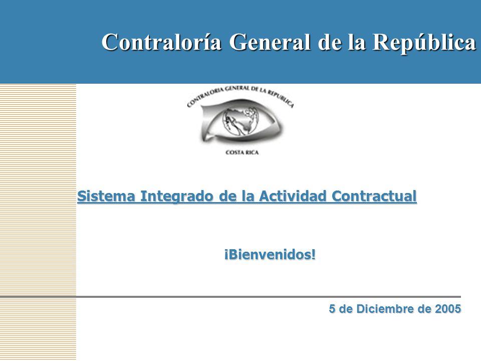 5 de Diciembre de 2005 Contraloría General de la República Sistema Integrado de la Actividad Contractual ¡Bienvenidos!