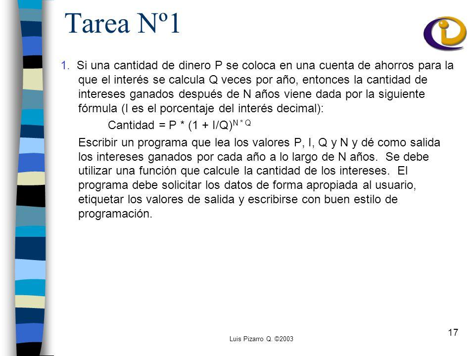 Luis Pizarro Q. ©2003 17 Tarea Nº1 1.