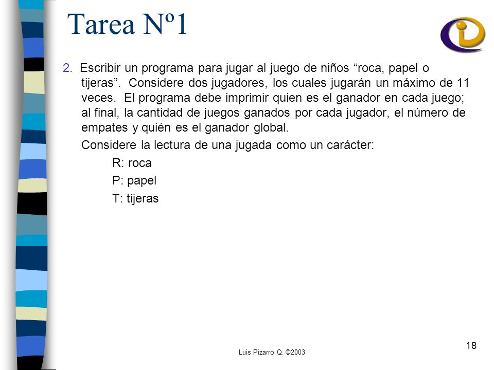 Luis Pizarro Q. ©2003 18 Tarea Nº1 2.