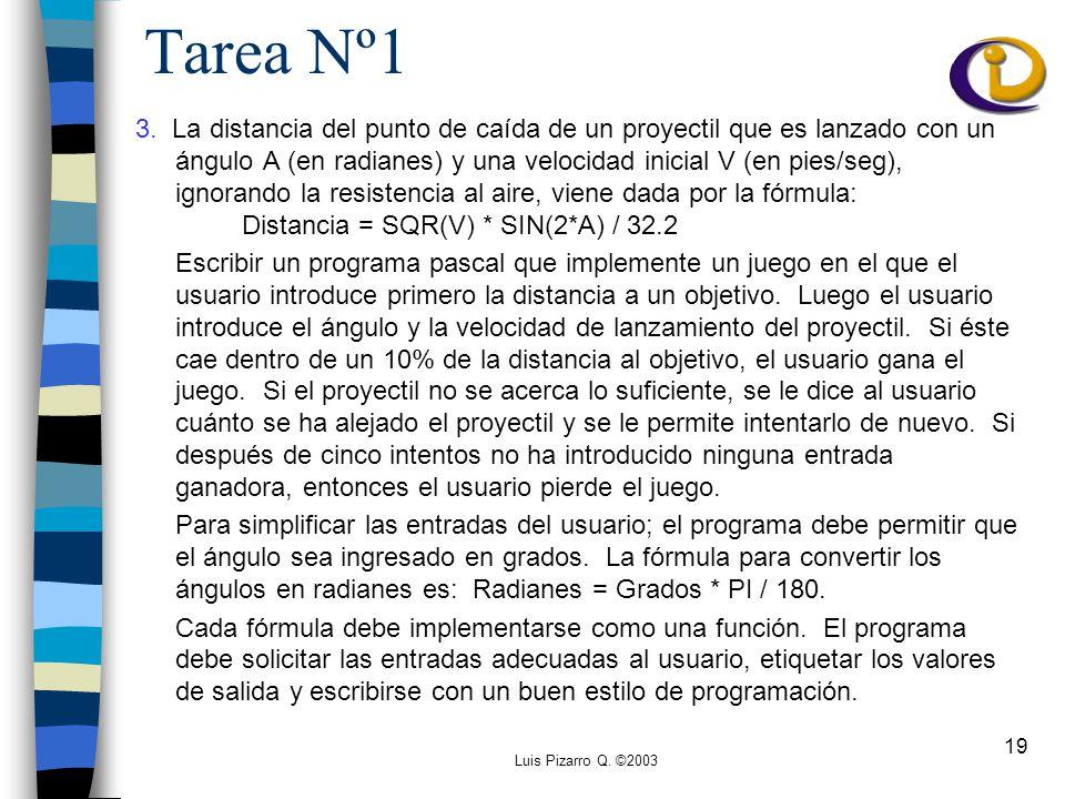 Luis Pizarro Q. ©2003 19 Tarea Nº1 3.