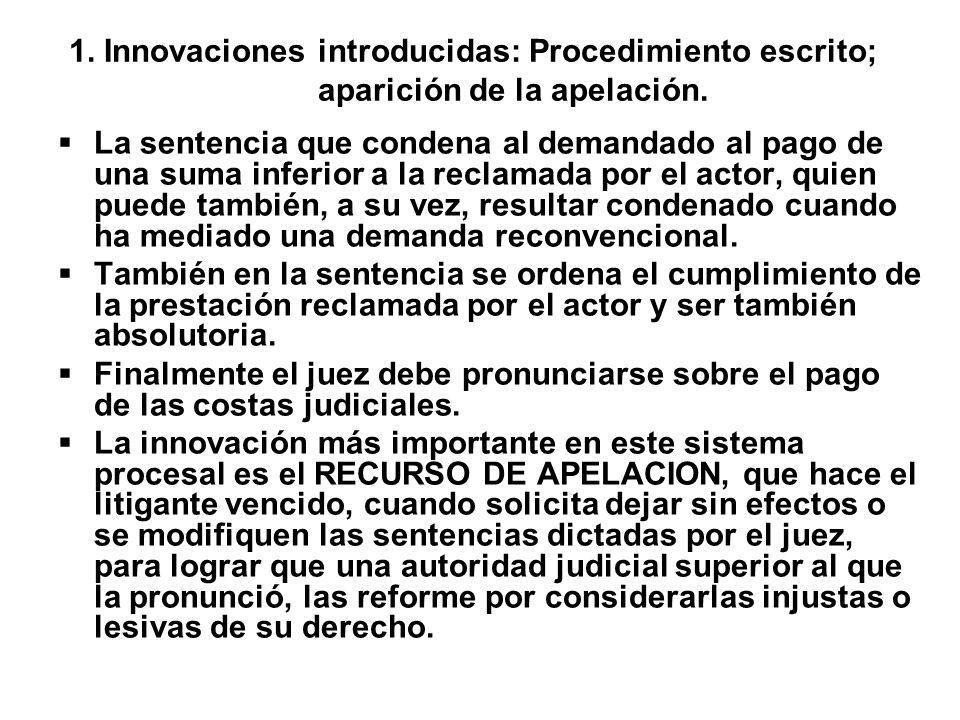 1. Innovaciones introducidas: Procedimiento escrito; aparición de la apelación.