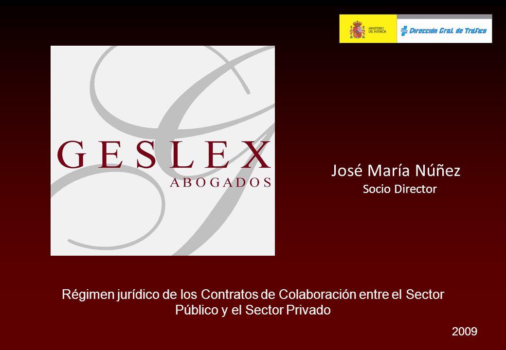 Régimen jurídico de los Contratos de Colaboración entre el Sector Público y el Sector Privado 2009 José María Núñez Socio Director
