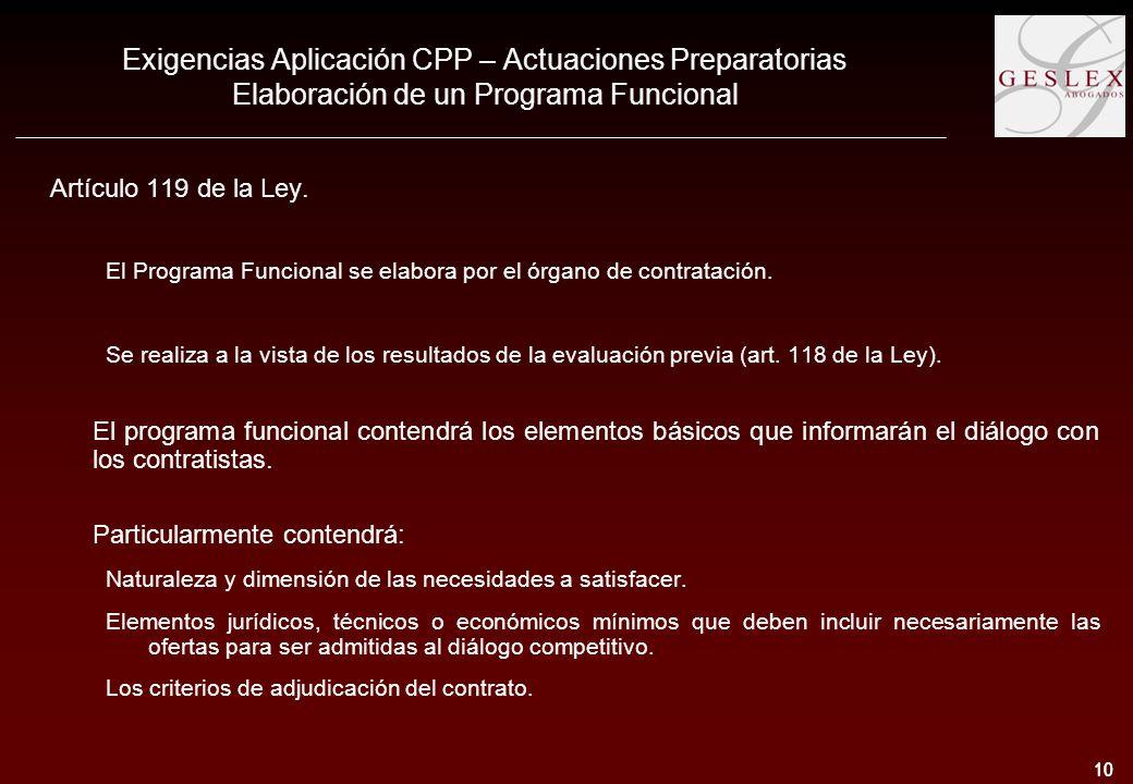 10 Exigencias Aplicación CPP – Actuaciones Preparatorias Elaboración de un Programa Funcional Artículo 119 de la Ley.