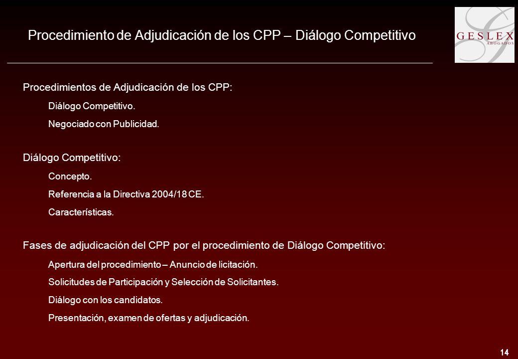 14 Procedimiento de Adjudicación de los CPP – Diálogo Competitivo Procedimientos de Adjudicación de los CPP: Diálogo Competitivo.