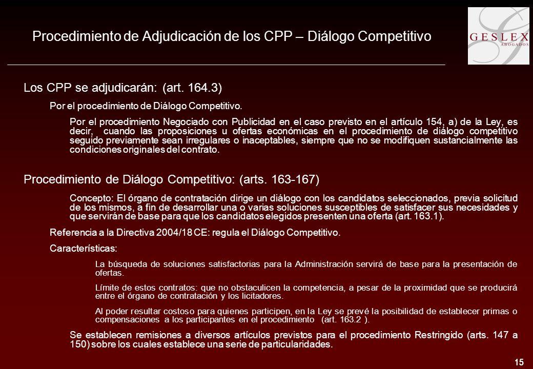15 Procedimiento de Adjudicación de los CPP – Diálogo Competitivo Los CPP se adjudicarán: (art.