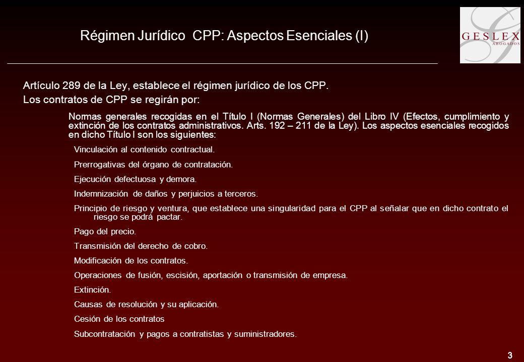 3 3 Régimen Jurídico CPP: Aspectos Esenciales (I) Artículo 289 de la Ley, establece el régimen jurídico de los CPP.