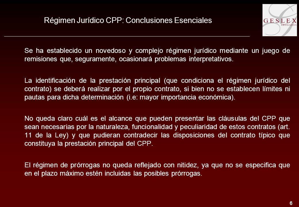 6 6 Régimen Jurídico CPP: Conclusiones Esenciales Se ha establecido un novedoso y complejo régimen jurídico mediante un juego de remisiones que, seguramente, ocasionará problemas interpretativos.