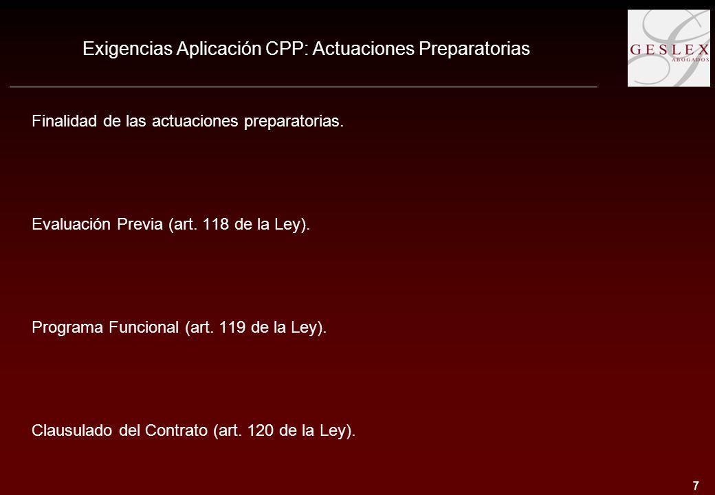 7 7 Exigencias Aplicación CPP: Actuaciones Preparatorias Finalidad de las actuaciones preparatorias.