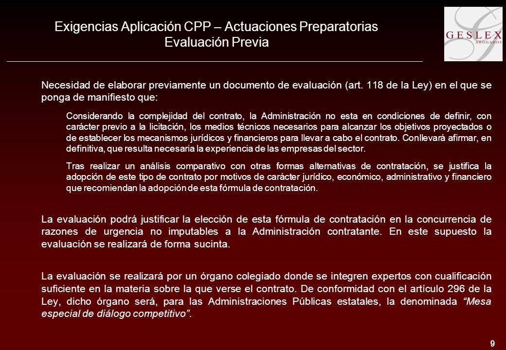 9 9 Exigencias Aplicación CPP – Actuaciones Preparatorias Evaluación Previa Necesidad de elaborar previamente un documento de evaluación (art.