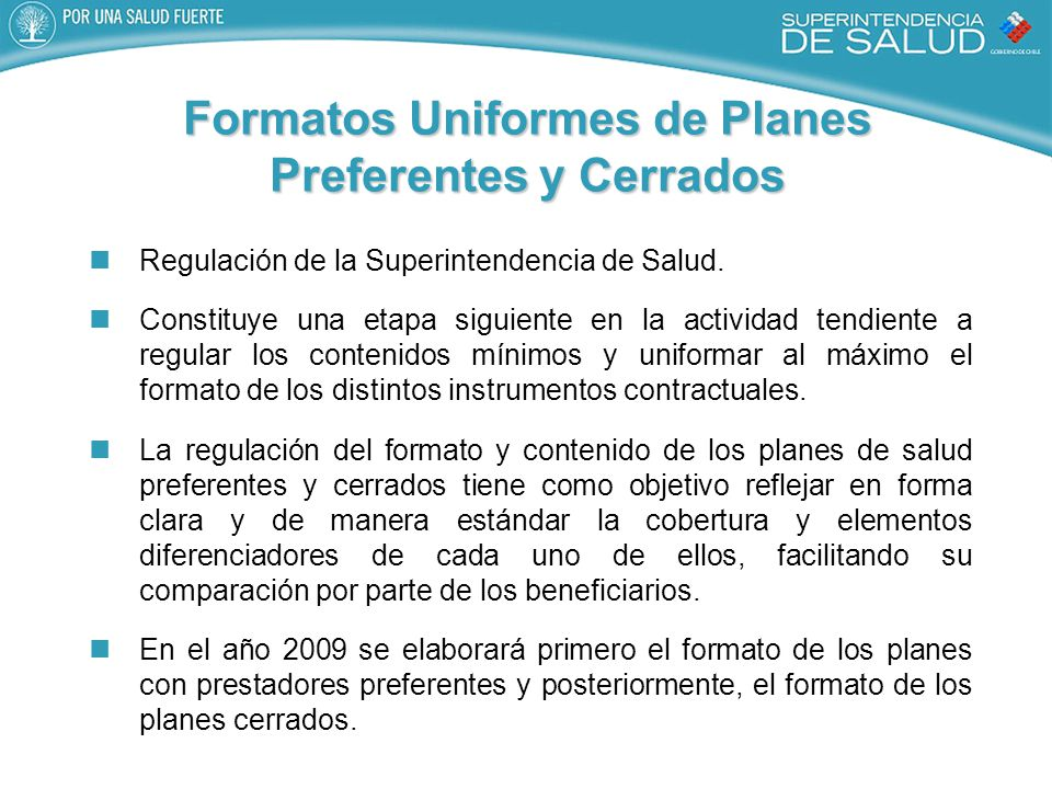 Formatos Uniformes de Planes Preferentes y Cerrados Regulación de la Superintendencia de Salud.