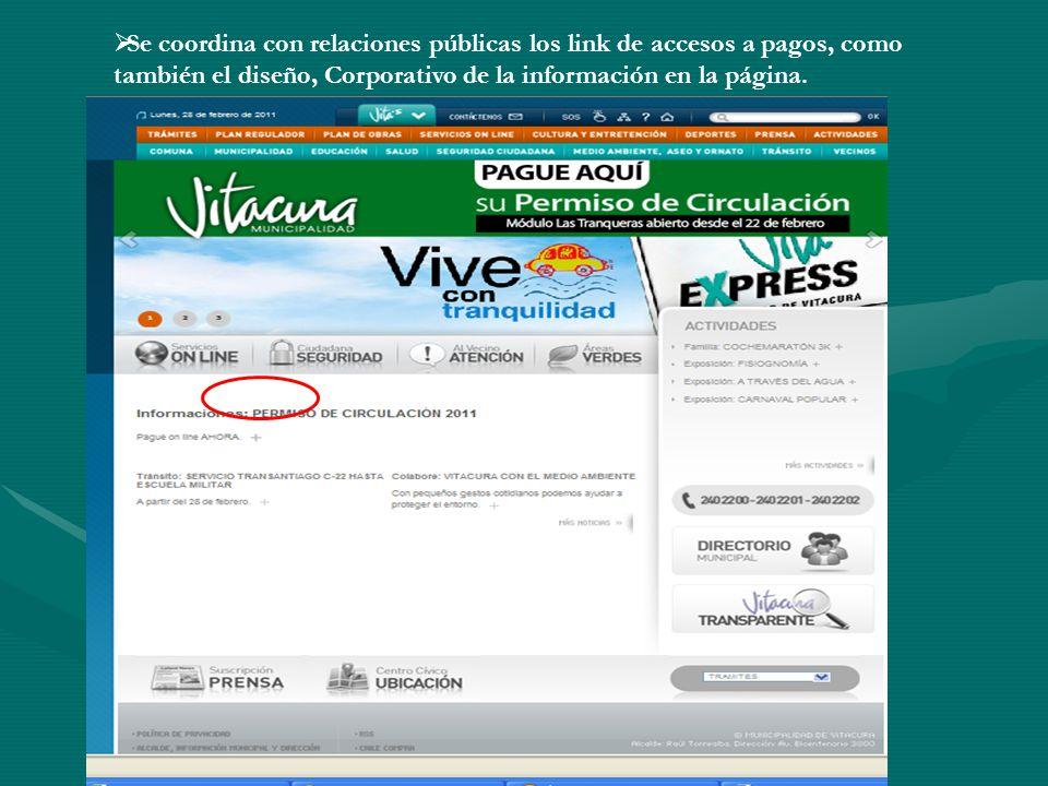  Se coordina con relaciones públicas los link de accesos a pagos, como también el diseño, Corporativo de la información en la página.