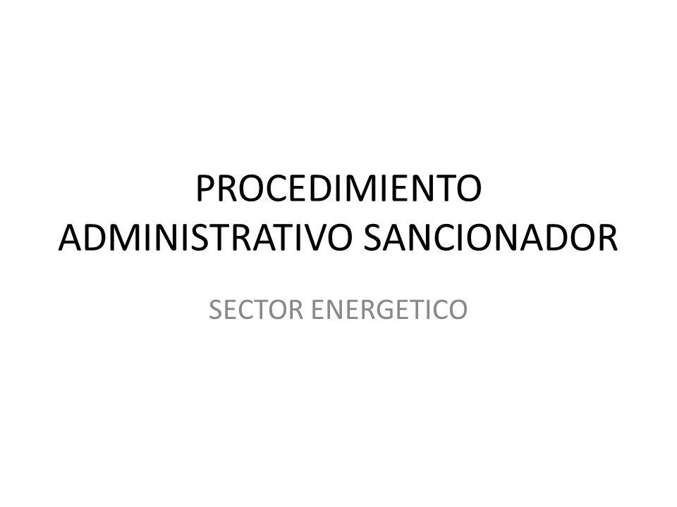 PROCEDIMIENTO ADMINISTRATIVO SANCIONADOR SECTOR ENERGETICO