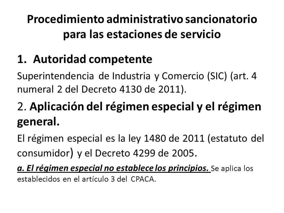 Procedimiento administrativo sancionatorio para las estaciones de servicio 1.Autoridad competente Superintendencia de Industria y Comercio (SIC) (art.