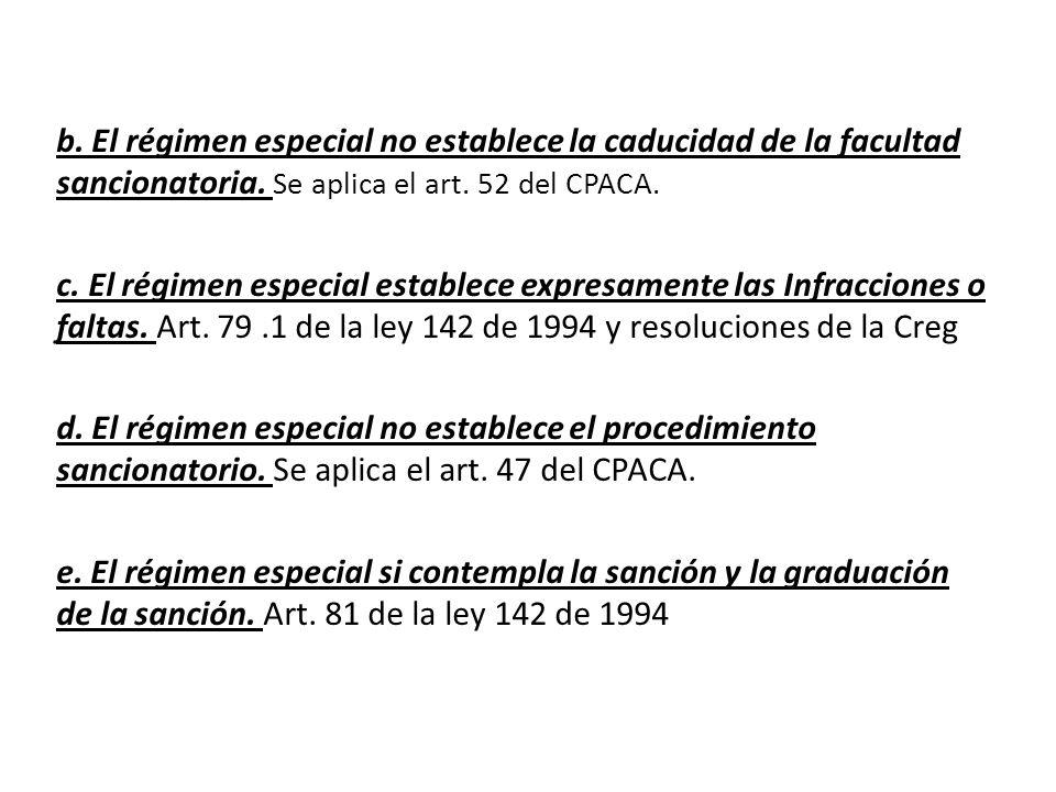 b. El régimen especial no establece la caducidad de la facultad sancionatoria.