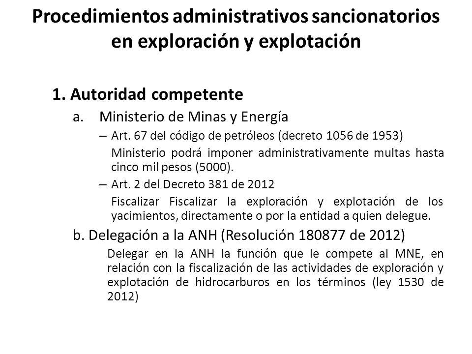 Procedimientos administrativos sancionatorios en exploración y explotación 1.