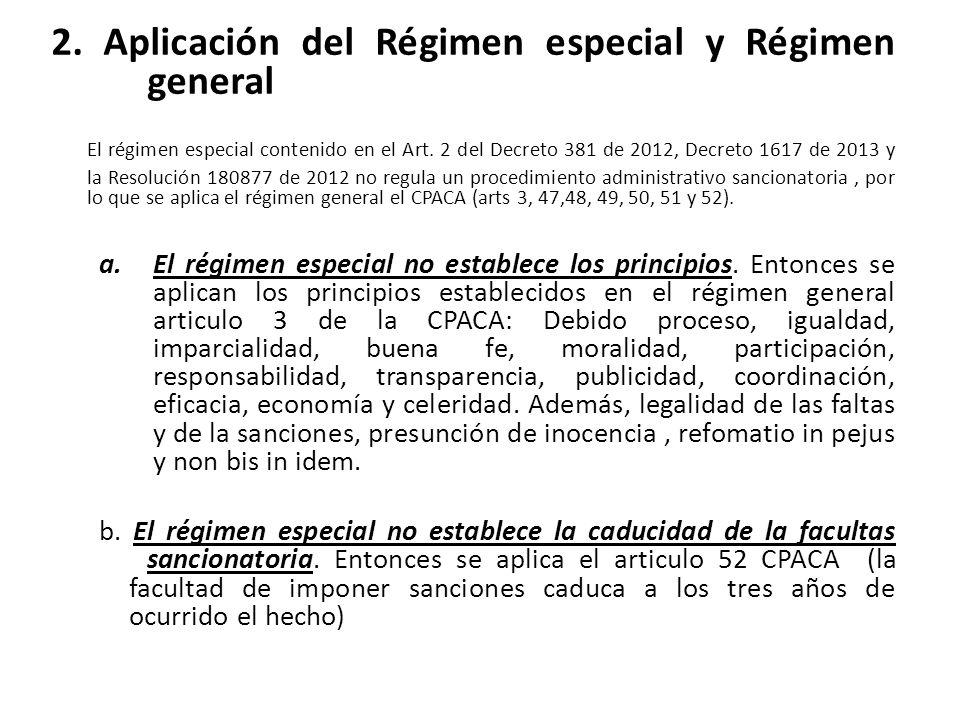 2. Aplicación del Régimen especial y Régimen general El régimen especial contenido en el Art.