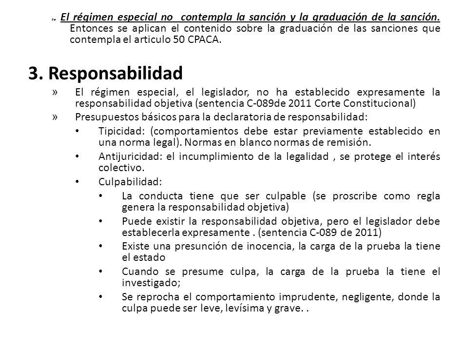 e. El régimen especial no contempla la sanción y la graduación de la sanción.