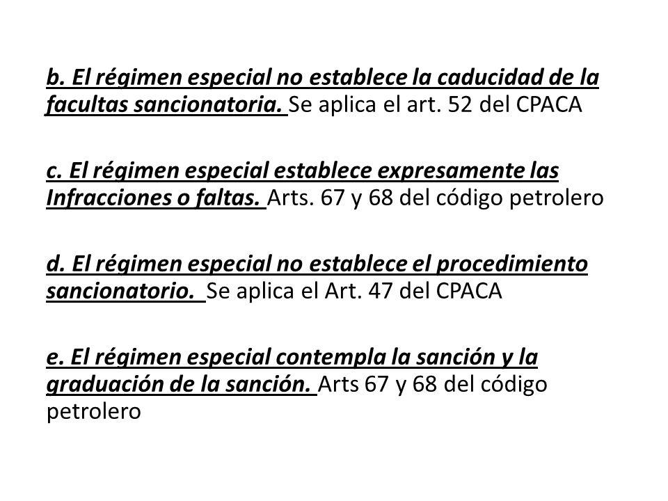 b. El régimen especial no establece la caducidad de la facultas sancionatoria.