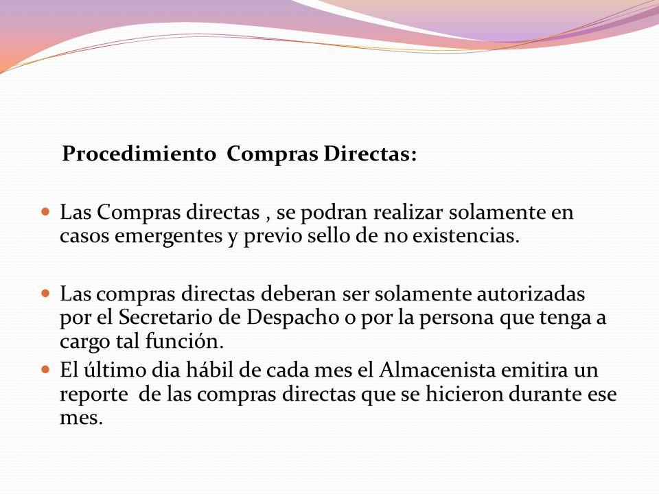 Procedimiento Compras Directas: Las Compras directas, se podran realizar solamente en casos emergentes y previo sello de no existencias.