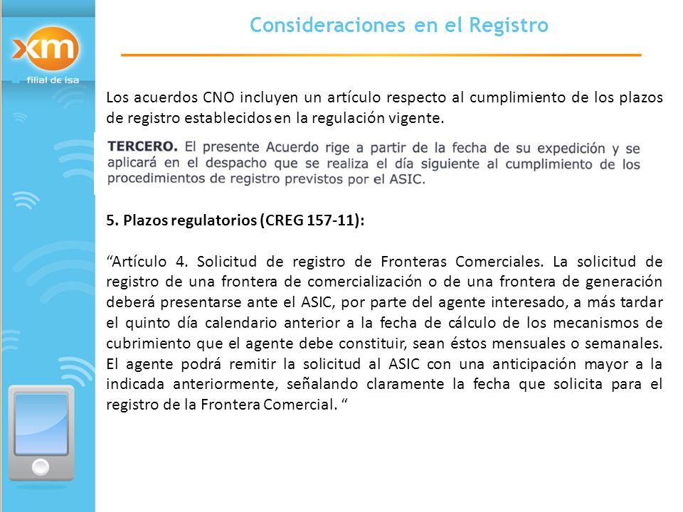 Los acuerdos CNO incluyen un artículo respecto al cumplimiento de los plazos de registro establecidos en la regulación vigente.