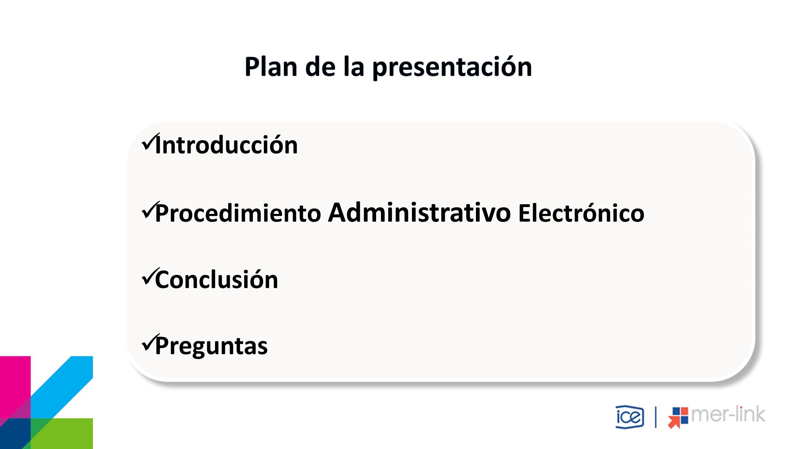 Introducción Procedimiento Administrativo Electrónico Conclusión Preguntas Introducción Procedimiento Administrativo Electrónico Conclusión Preguntas