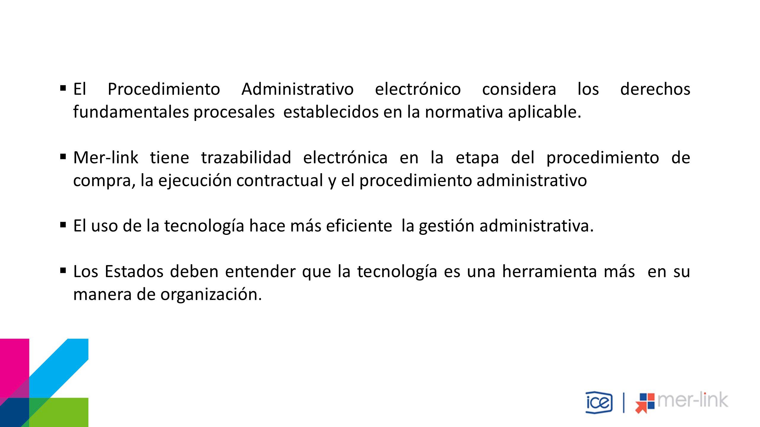  El Procedimiento Administrativo electrónico considera los derechos fundamentales procesales establecidos en la normativa aplicable.