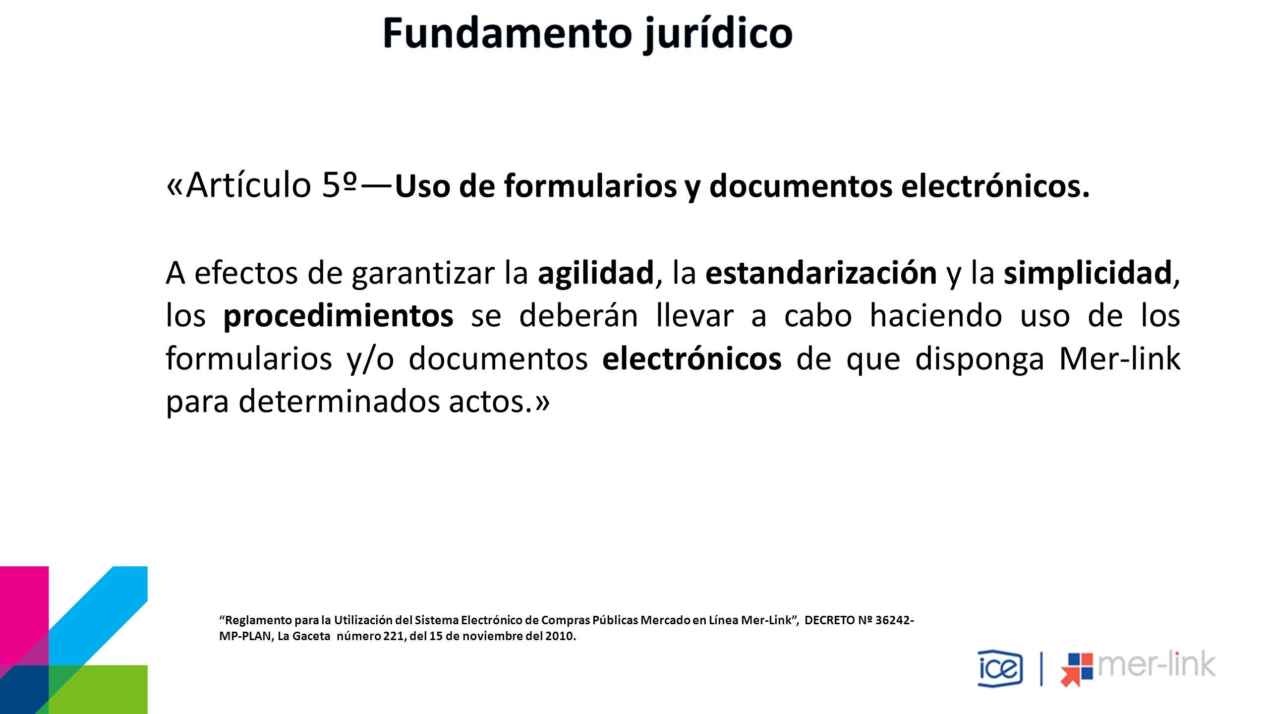 «Artículo 5º— Uso de formularios y documentos electrónicos.