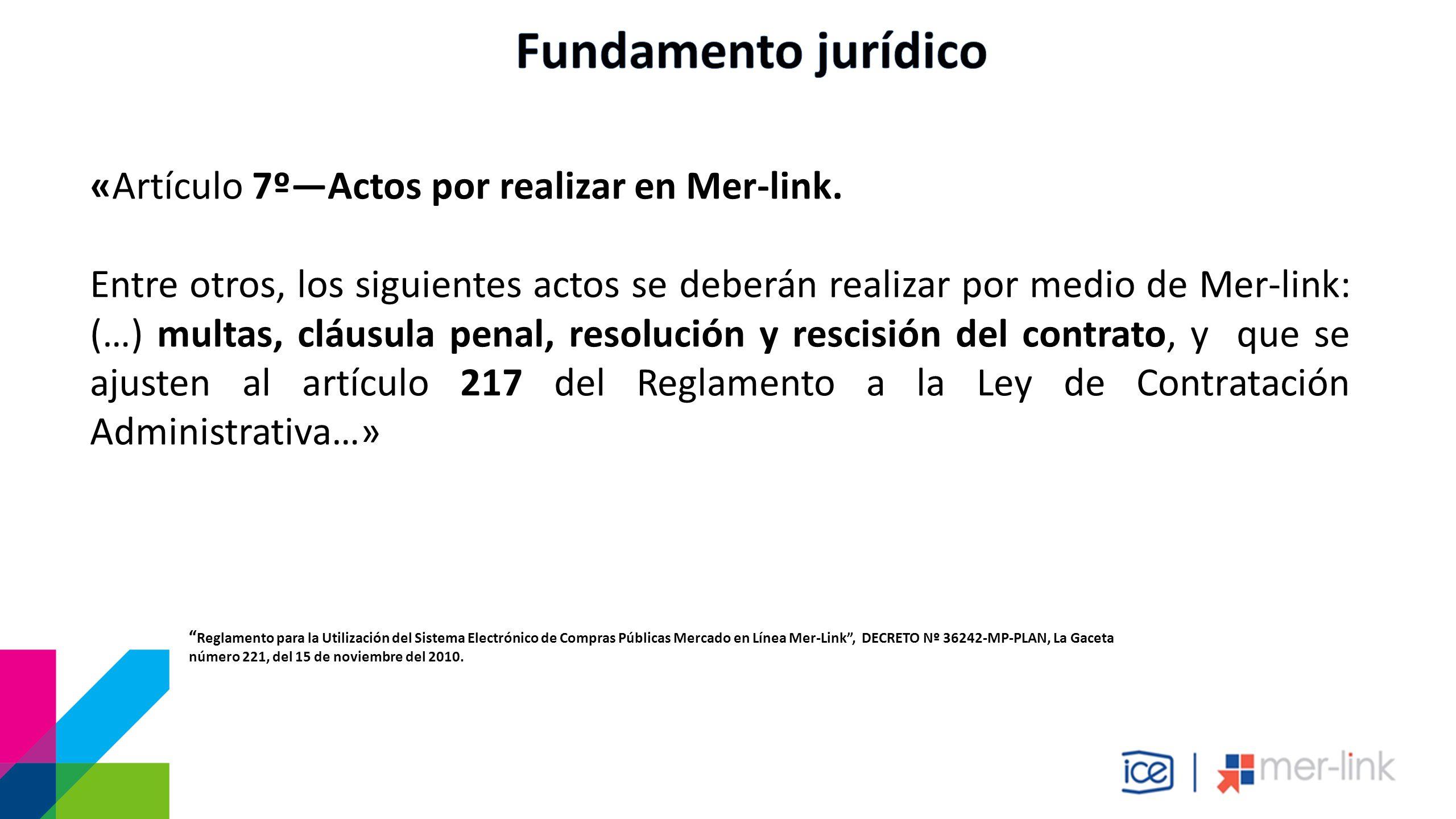 «Artículo 7º—Actos por realizar en Mer-link.