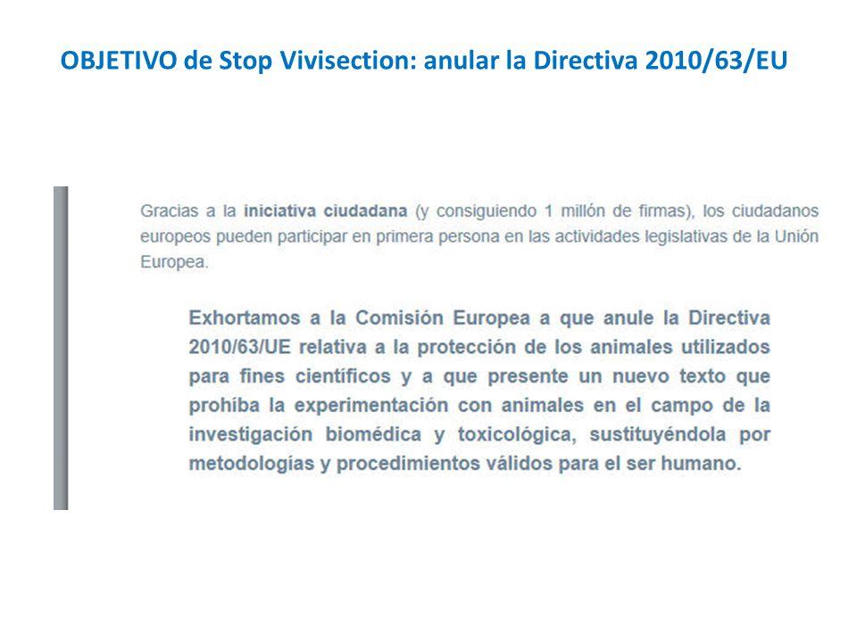 OBJETIVO de Stop Vivisection: anular la Directiva 2010/63/EU