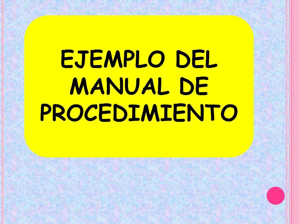 EJEMPLO DEL MANUAL DE PROCEDIMIENTO